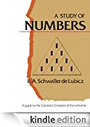 A Study of Numbers: A Guide to the Constant Creation of the Universe [Edizione Kindle]