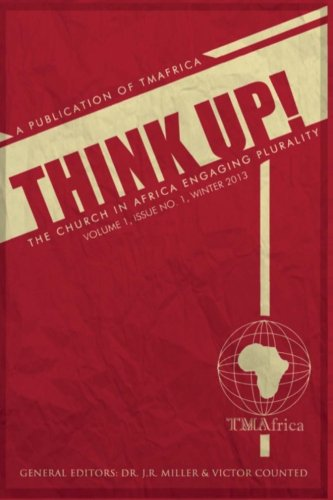 Think Up!: The Church In Africa Engaging Plurality (Third Millennium Africa Journal) (Volume 1)