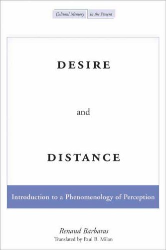 Desire and Distance: Introduction to a Phenomenology of Perception (Cultural Memory in the Present)