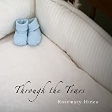 Through the Tears: Sandy Cove Series, Book 2 Audiobook by Rosemary Hines Narrated by Becky Doughty