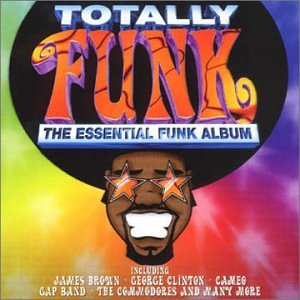 James Brown - Totally Funk - The Essential Funk Album - Zortam Music