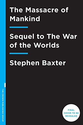The Massacre of Mankind: Sequel to The War of the Worlds (An Alternative History Of Mankind compare prices)