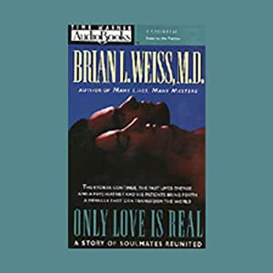 Only Love Is Real | [Brian L. Weiss]