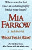 Mia Farrow What Falls Away