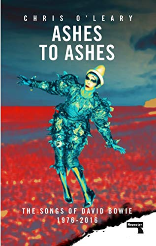 Ashes to Ashes The Songs of David Bowie, 1976-2016 [O\'Leary, Chris] (Tapa Blanda)