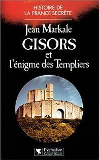 Gisors et l'énigme des Templiers par Jean Markale