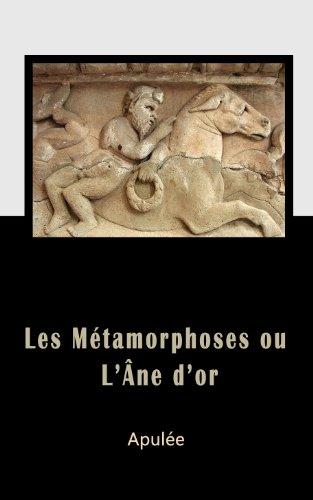 Apulée - L'Âne d'or ou les Métamorphoses (French Edition)