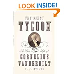 The First Tycoon: The Epic Life of Cornelius Vanderbilt (National Book Award - Nonfiction)