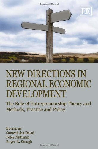New Directions in Regional Economic Development: The Role of Entrepreneurship Theory and Methods, Practice and Policy