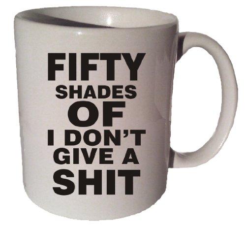 Fifty Shades Of I Don'T Give A Shit Funny 11 Oz Coffee Tea Mug