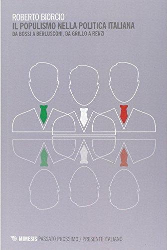 Il populismo nella politica italiana Da Bossi a Berlusconi da Grillo a Renzi PDF