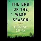 The End of the Wasp Season: A Novel | [Denise Mina]