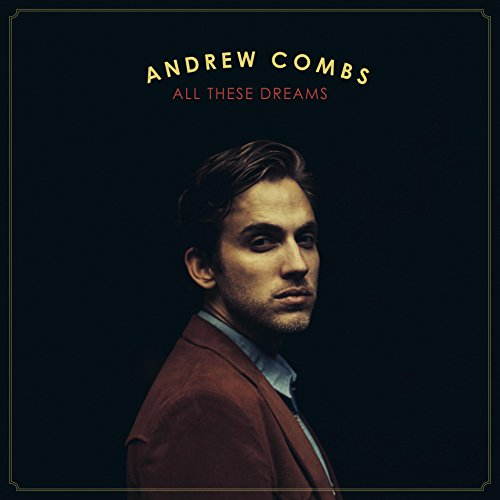 Andrew Combs-All These Dreams-2015-404 Download