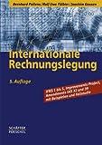 Internationale Rechnungslegung - Bernhard Pellens, Rolf U. Fülbier, Joachim Gassen