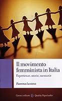 Il movimento femminista in Italia. Esperienze, storie, memorie
