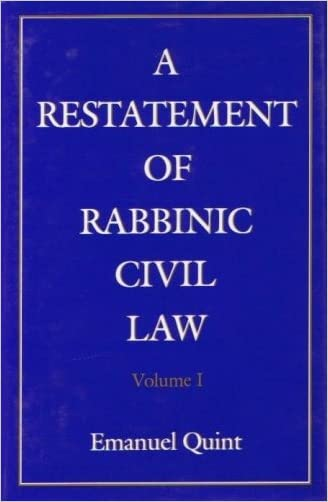 A Restatement of Rabbinic Civil Law Volume 1 Laws of Judges and Laws of Evidence written by Emanuel B. Quint