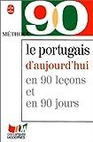 echange, troc Fátima Carvalho Lopes, Maria Belmira Ataíde - Le portugais d'aujourd'hui en 90 leçons