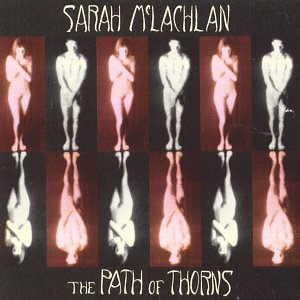 Sarah McLachlan - Path of Thorns - Zortam Music