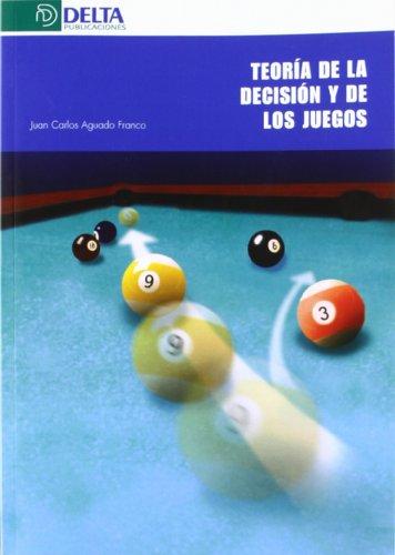 TEORIA DE LA DECISION Y DE LOS JUEGOS