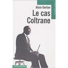 Le cas Coltrane (Biographie)