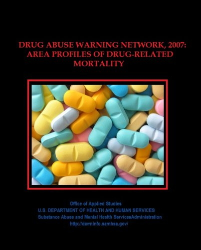 Drug Abuse Warning Network, 2007: Area Profiles of Drug-Related Mortality