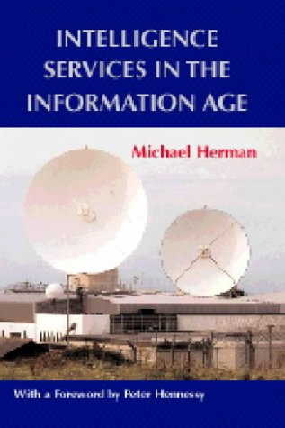 Intelligence Services in the Information Age (Studies in...