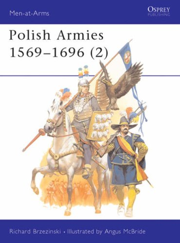 Polish Armies, 1569-1696: v.2: Vol 2 (Men-at-arms)
