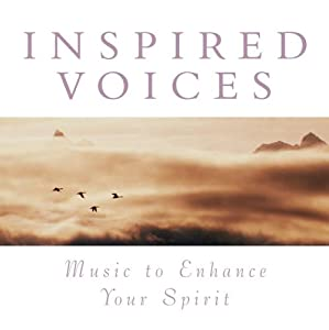 Music to Enhance Spirit: Inspired Voices