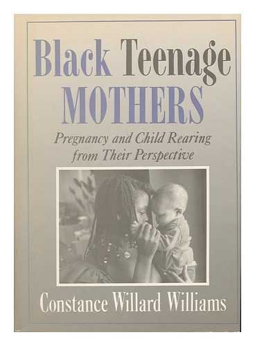 Black Teenage Mothers: Child Rearing from Their Perpective