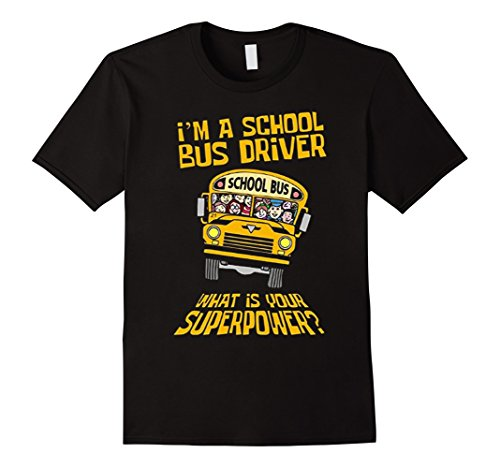 [Men's I'm a School Bus Driver What is Your Superpower 3XL Black] (Bus Driver Uniform Costume)