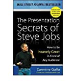 img - for The Presentation Secrets of Steve Jobs: How to Be Insanely Great in Front of Any Audience (Hardback) - Common book / textbook / text book