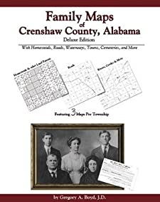 Family Maps of Crenshaw County, Alabama, Deluxe Edition Gregory A. Boyd