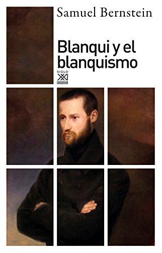 Blanqui y el blanquismo (Siglo XXI de España General)