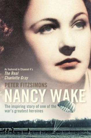Nancy Wake: The inspiring story of one of the war's greatest heroines
