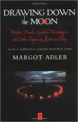 Drawing Down the Moon: Witches, Druids, Goddess-Worshippers, and Other Pagans in America Today (Compass)