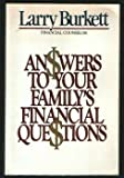 Answers to Your Family's Financial Questions (0842300422) by Larry Burkett