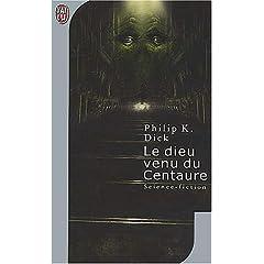 La SF selon Clément #1: Le dieu venu du centaure – Philip K. Dick