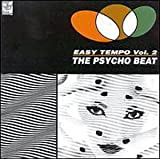 Easy Tempo the Psycho Beat Vol