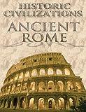 Ancient Rome (Historic Civilizations)