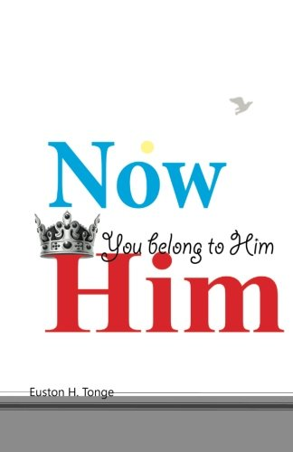 Now you belong to Him