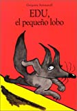 Edu, El Pequeno Lobo / Edu, Little Wolf (Spanish Edition)