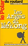 echange, troc Patrick Mercado - Le Polar du Routard : Les Anges du Mékong