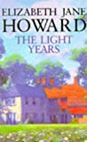 Elizabeth Jane Howard The Light Years: Vol.1 (Cazalet Chronicles)
