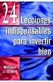 24 lecciones indispensables para invertir bien (8423421155) by WILLIAM J. O'NEIL