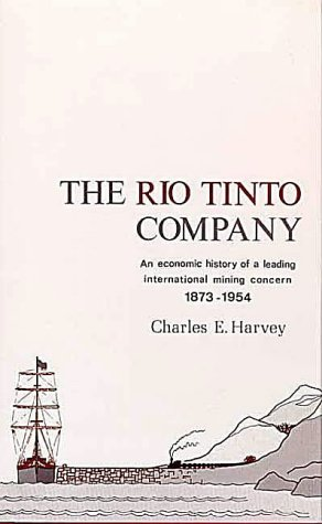 the-rio-tinto-company-an-economic-history-of-a-leading-international-mining-concern-1873-1954