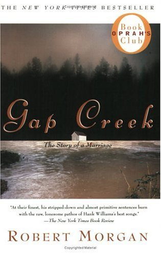 Gap Creek: The Story Of A Marriage (Oprah's Book Club), Robert Morgan