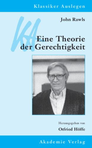 Klassiker Auslegen Band 15: John Rawls: Eine Theorie der Gerechtigkeit
