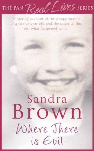 Sandra Brown - Where There Is Evil (The Pan Real Lives Series) (English Edition)