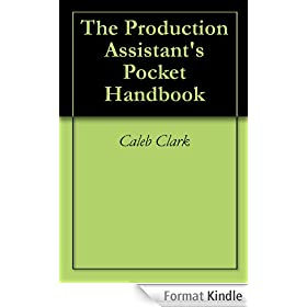The Production Assistant's Pocket Handbook (English Edition)