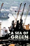 img - for A Sea of Green : A Voyage Around the World of Ocean Shipping (Paperback)--by Bill Purves [2000 Edition] book / textbook / text book